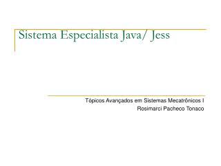 Sistema Especialista Java/ Jess