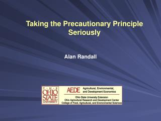Taking the Precautionary Principle Seriously