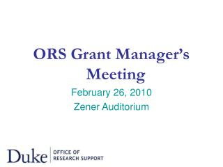 ORS Grant Manager's Meeting February 26, 2010 Zener Auditorium