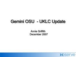 Gemini OSU  - UKLC Update