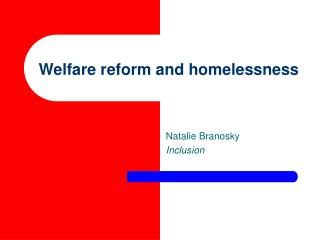 Welfare reform and homelessness