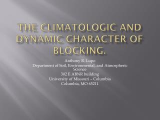 The climatologic and dynamic character of blocking.
