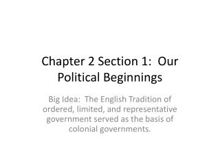 Chapter 2 Section 1:  Our Political Beginnings