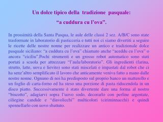 """Un dolce tipico della  tradizione  pasquale:  """"a cuddura cu l'ova""""."""