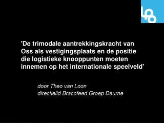 Bracofeed Bracofeed Trading BV Handel in diervoedergrondstoffen fysiek voor CBD en derden