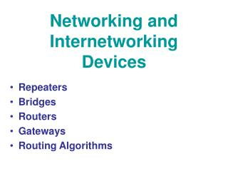 Networking and Internetworking Devices