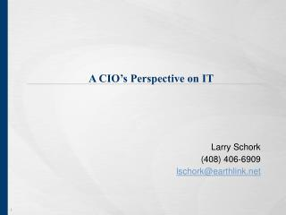 A CIO's Perspective on IT