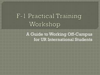 F-1 Practical Training Workshop