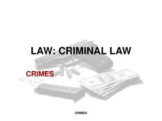 LAW: CRIMINAL LAW
