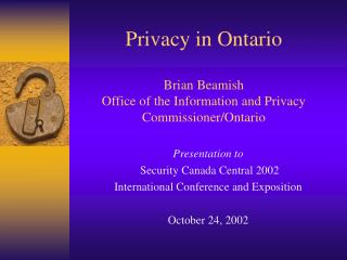 Privacy in Ontario Brian Beamish Office of the Information and Privacy Commissioner/Ontario
