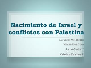 Nacimiento de Israel y conflictos con Palestina