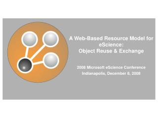 A Web-Based Resource Model for eScience: Object Reuse & Exchange