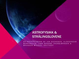 Astrofysikk & Strålingslovene