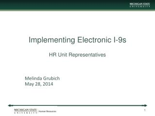 Implementing Electronic I-9s HR Unit Representatives