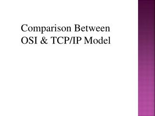 Comparison Between OSI & TCP/IP Model