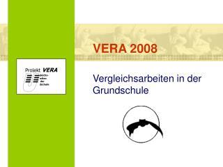 VERA 2008 Vergleichsarbeiten in der Grundschule