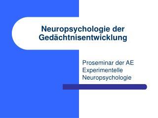 Neuropsychologie der Ged�chtnisentwicklung