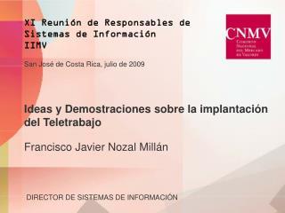 Ideas y Demostraciones sobre la implantaci�n del Teletrabajo Francisco Javier Nozal Mill�n