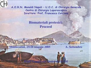 Biomateriali protesici: Proceed  Montecatini, 25/28 maggio 2005                    A. Settembre