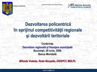 Dezvoltarea policentrica   n sprijinul competitivitatii regionale  si dezvoltarii teritoriale