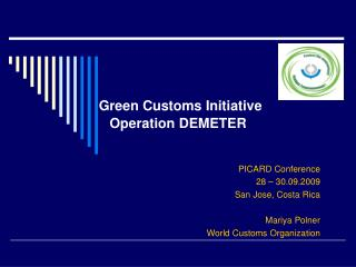 Green Customs Initiative Operation DEMETER
