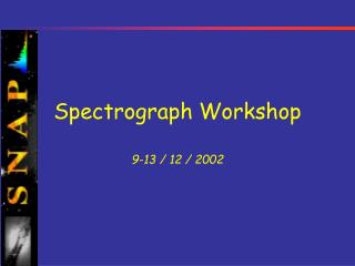 Spectrograph Workshop