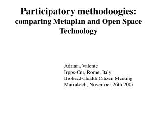 Participatory methodoogies: comparing Metaplan and Open Space Technology