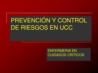 PREVENCIÓN Y CONTROL DE RIESGOS EN UCC