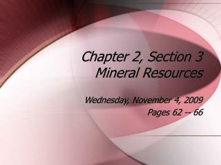 Chapter 2, Section 3 Mineral Resources