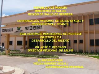 REPÚBLICA DE PANAMÁ MINISTERIO DE SALUD REGIÓN DE SALUD DE HERRERA