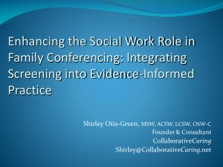 Shirley Otis-Green,  MSW, ACSW, LCSW, OSW-C Founder & Consultant Collaborative Caring