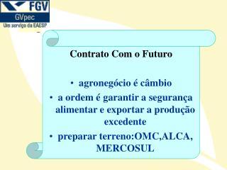 Contrato Com o Futuro agronegócio é câmbio