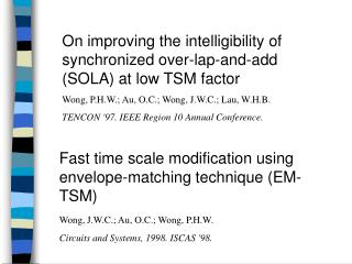 On improving the intelligibility of synchronized over-lap-and-add (SOLA) at low TSM factor