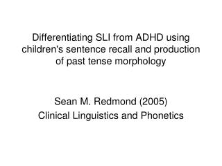 Sean M. Redmond (2005) Clinical Linguistics and Phonetics