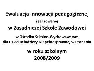 Ewaluacji dokonał zespół  powołany przez dyrektora  OSW w  składzie: