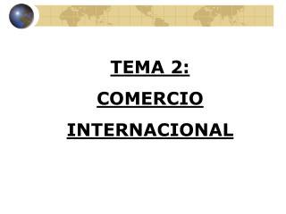 TEMA 2: COMERCIO  INTERNACIONAL