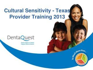 Cultural Sensitivity - Texas               Provider Training 2013