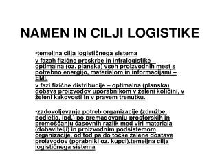 NAMEN IN CILJI LOGISTIKE