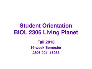 Student Orientation BIOL 2306 Living Planet