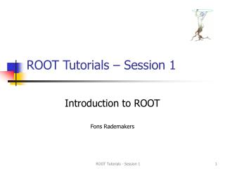 ROOT Tutorials � Session 1