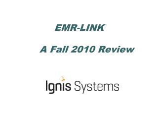 EMR-LINK      A Fall 2010 Review