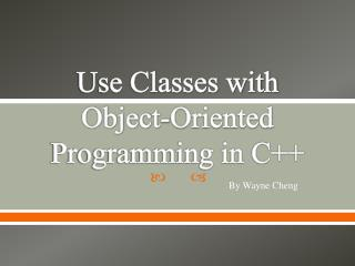 Use Classes with Object-Oriented Programming in C++