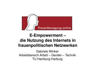 E-Empowerment –  die Nutzung des Internets in frauenpolitischen Netzwerken