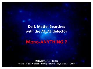 Dark Matter Searches with the ATLAS detector Mono-ANYTHING ?