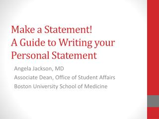 Make a Statement! A Guide to Writing your Personal Statement