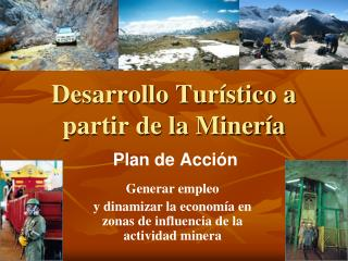 Desarrollo Turístico a partir de la Minería