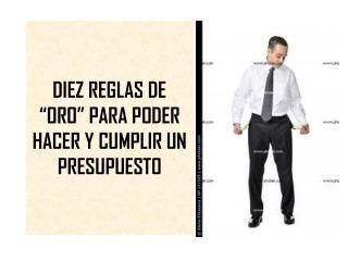 """DIEZ REGLAS DE """"ORO"""" PARA PODER HACER Y CUMPLIR UN PRESUPUESTO"""