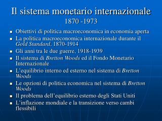 Il sistema monetario internazionale 1870 -1973