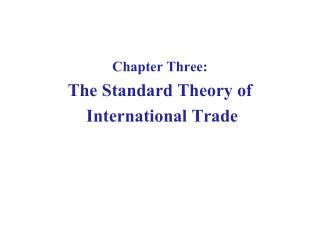 Chapter  Three: The  Standard Theory of  International Trade