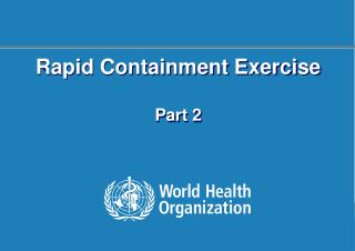 Rapid Containment Exercise Part 2